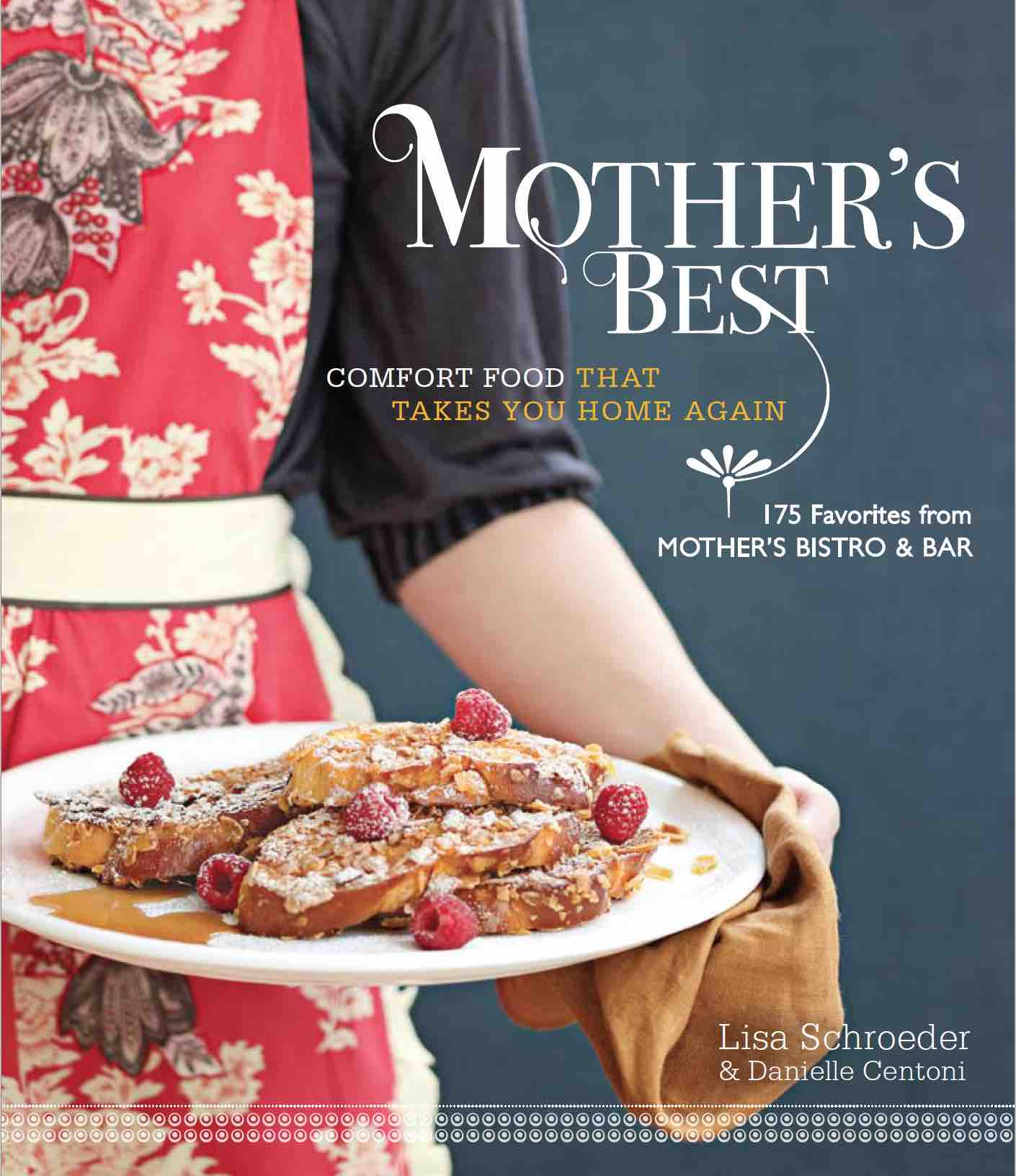 Mother S Best Comfort Food That Takes You Home Again Autographed Mothers Bistro